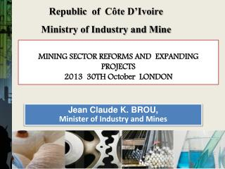 Republic   of   Côte D'Ivoire   Ministry of Industry and Mine