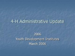 4-H Administrative Update