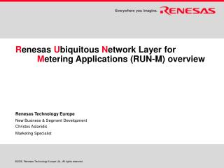 R enesas  U biquitous  N etwork Layer for M etering Applications (RUN-M) overview