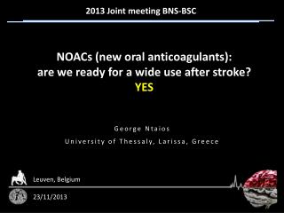 NOACs (new oral anticoagulants):  are  we ready for a wide use after stroke ? YES