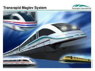 Transrapid Maglev System