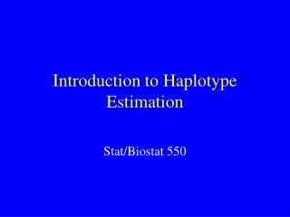 Introduction to Haplotype Estimation