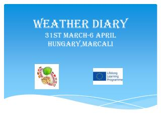 Weather diary 31ST March-6  April hungary ,Marcali