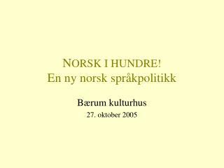 NORSK I HUNDRE En ny norsk spr kpolitikk