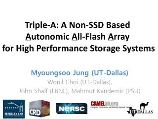 Triple-A: A Non-SSD Based  A utonomic  A ll-Flash  A rray  for High Performance Storage Systems
