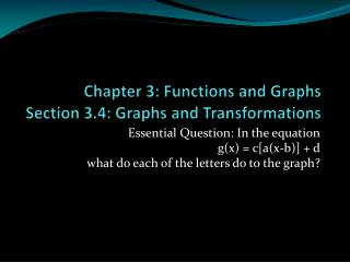 Chapter 3: Functions and Graphs Section 3.4: Graphs and Transformations