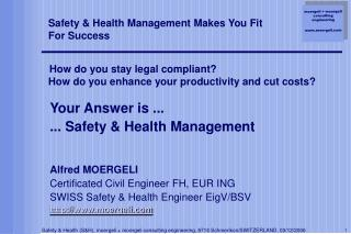 Your Answer is ... ... Safety & Health Management Alfred MOERGELI