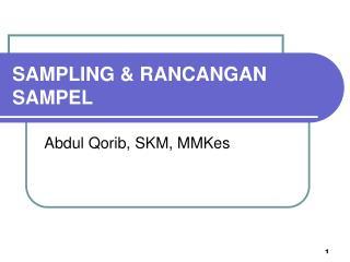 SAMPLING & RANCANGAN SAMPEL