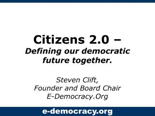Citizens 2.0 – Defining our democratic future together.
