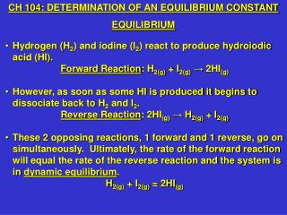 Hydrogen (H 2 ) and iodine (I 2 ) react to produce hydroiodic acid (HI).