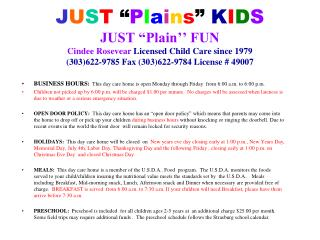 JUST  Plains  KIDS JUST  Plain   FUN Cindee Rosevear Licensed Child Care since 1979 303622-9785 Fax 303622-9784 License
