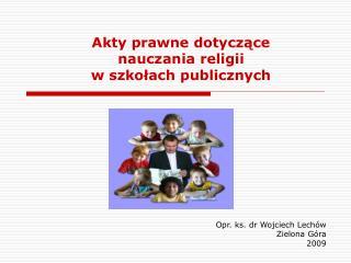 Akty prawne dotyczące nauczania religii  w szkołach publicznych