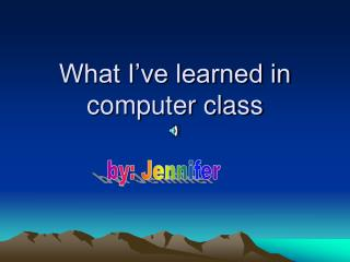What I've learned in computer class