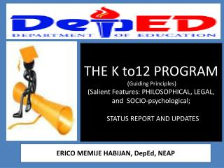 THE K to12 PROGRAM  (Guiding Principles)