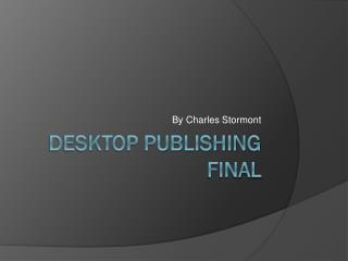 Desktop Publishing Final