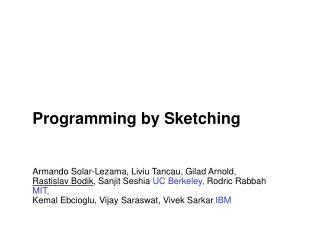 Programming by Sketching