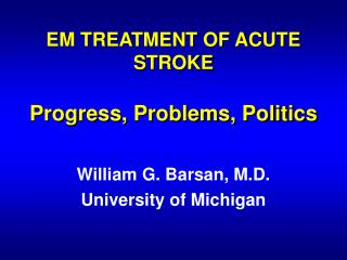 EM TREATMENT OF ACUTE STROKE