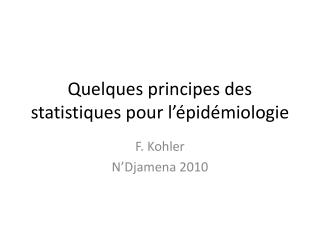 Quelques principes des statistiques pour l'épidémiologie