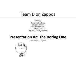 Team D on  Zappos