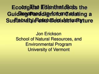 Ecological Economics as the Guiding Paradigm for Creating a Sustainable and Desirable Future