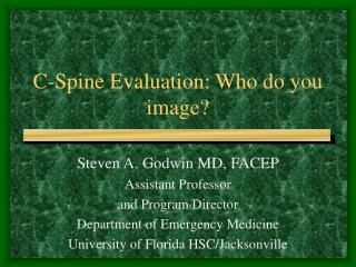 C-Spine Evaluation: Who do you image?