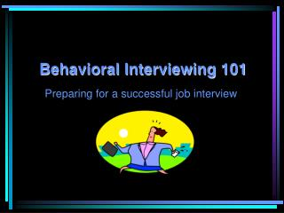 Behavioral Interviewing 101