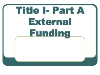 Title I- Part A  External Funding