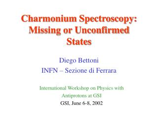 Charmonium Spectroscopy: Missing or Unconfirmed States