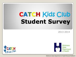 C A T C H Kids Club  Student Survey