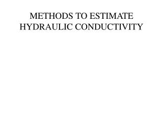 METHODS TO ESTIMATE HYDRAULIC CONDUCTIVITY
