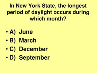 In New York State, the longest period of daylight occurs during which month?