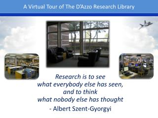 A Virtual Tour of The D'Azzo Research Library