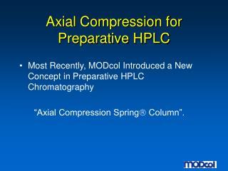 Axial Compression for  Preparative HPLC