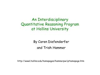An Interdisciplinary  Quantitative Reasoning Program  at Hollins University