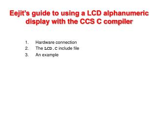 Eejit's guide to using a LCD alphanumeric display with the CCS C compiler