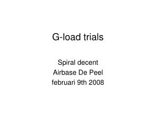 G-load trials