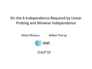 On the  k -Independence Required by Linear Probing and  Minwise  Independence