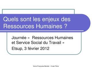 Quels sont les enjeux des Ressources Humaines ?