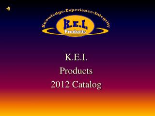 K.E.I.  Products 2012 Catalog