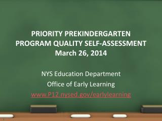 PRIORITY PREKINDERGARTEN PROGRAM QUALITY SELF-ASSESSMENT March 26, 2014