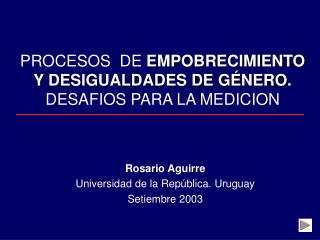 PROCESOS  DE  EMPOBRECIMIENTO Y DESIGUALDADES DE GÉNERO. DESAFIOS PARA LA MEDICION