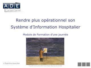 Rendre plus opérationnel son  Système d'Information Hospitalier