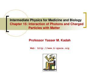 Professor Yasser M. Kadah Web:  k-space