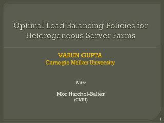 Optimal Load Balancing Policies for Heterogeneous Server Farms
