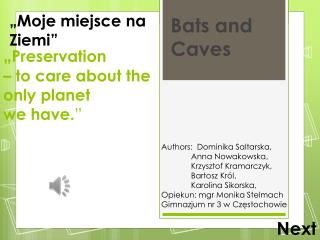 � Preservation � to care about the only planet  we have. �
