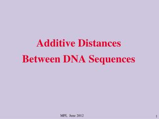 Additive Distances Between DNA  S equences
