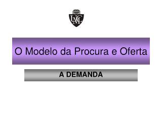 O Modelo da Procura e Oferta