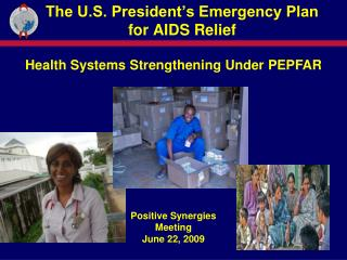 The U.S. President s Emergency Plan  for AIDS Relief