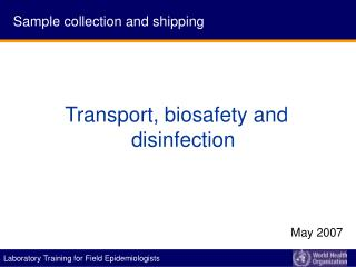 Transport, biosafety and disinfection