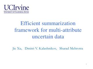 Efficient summarization framework for multi-attribute uncertain data